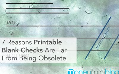 7 Time-Tested Reasons Why Printable Blank Checks Are Far from Being Obsolete