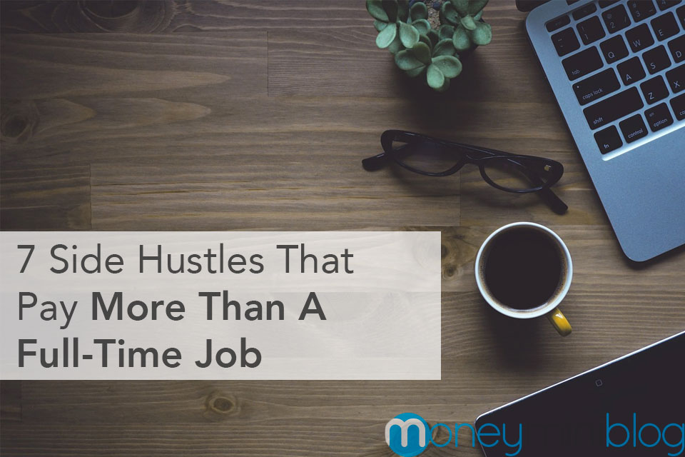 7 Side Hustles That Pay More Than A Full-Time Job