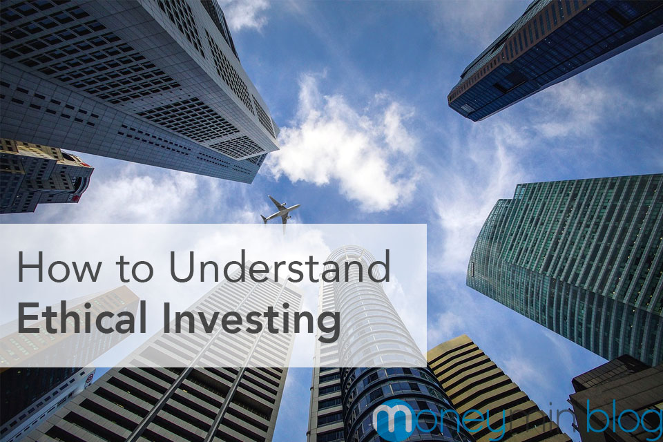 How to Understand Ethical Investing