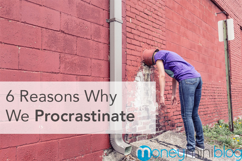 6 Reasons Why We Procrastinate (And How to Stop)