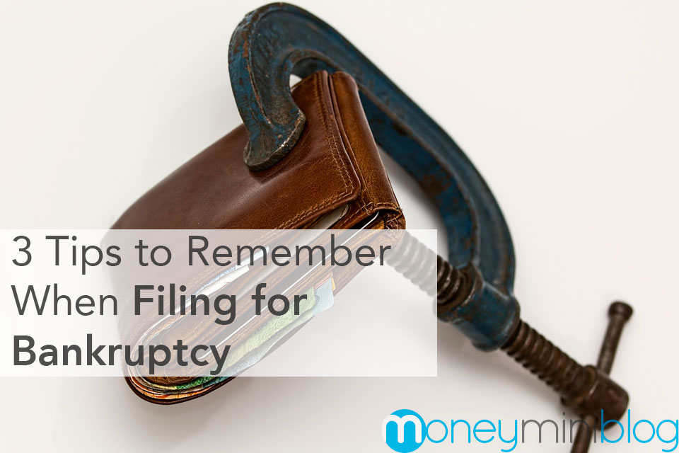 3 Tips to Remember When Filing for Bankruptcy