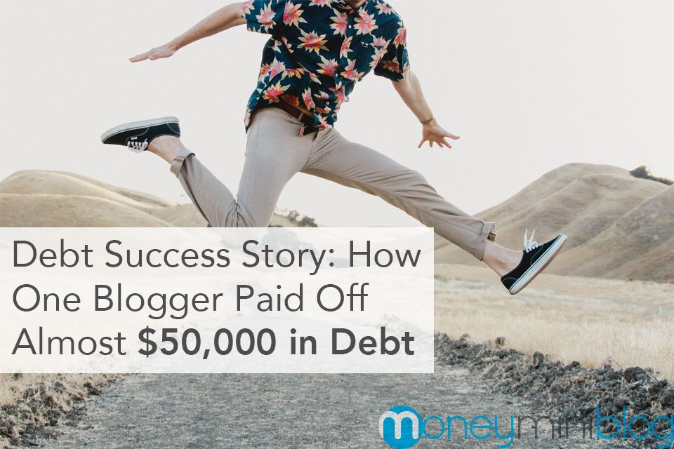 Debt Success Story: How One Blogger Paid Off Almost $50,000 in Debt
