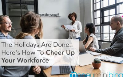 The Holidays Are Done: Here's How To Cheer Up Your Workforce