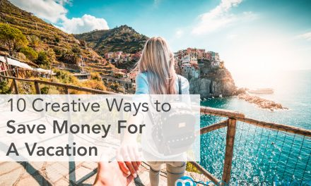 10 Creative Ways To Save Money For A Vacation