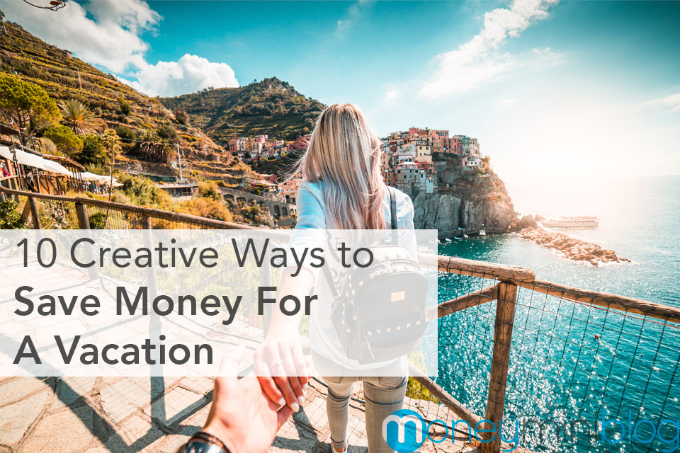 save money vacation how to creation ways