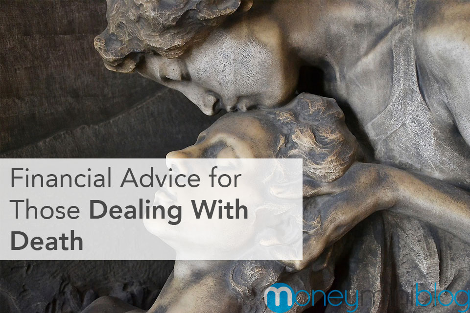 Financial Advice for Those Dealing With Death