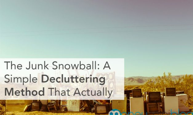 The Junk Snowball: A Simple Decluttering Method That Actually Works