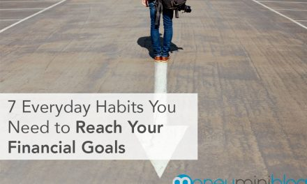 7 Everyday Habits You Need to Reach Your Financial Goals