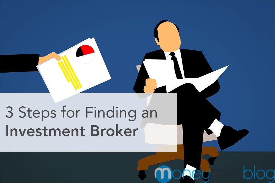 3 Steps for Finding an Investment Broker