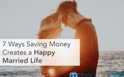 7 Ways Saving Money Creates a Happy Married Life