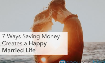 7 Ways Saving Money Creates a Happy Married Life