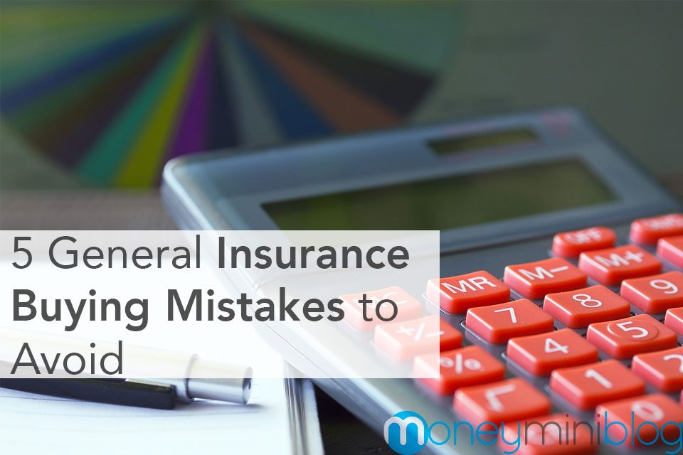 5 General Insurance Buying Mistakes to Avoid