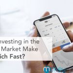 Can Investing in the Stock Market Make You Rich Fast or is it for the Long Haul?