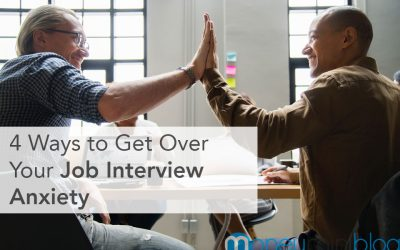 4 Ways to Get Over Your Job Interview Anxiety