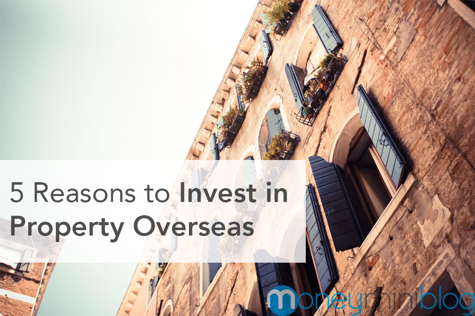 invest overseas real estate reasons