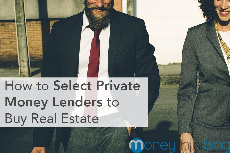 How to Select Private Money Lenders to Buy Real Estate