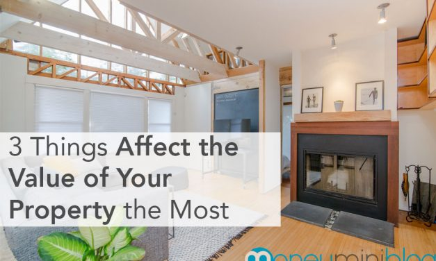 3 Things Affect the Value of Your Property the Most