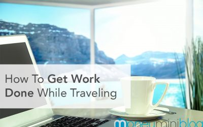 How To Get Work Done While Traveling