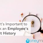 Why It's Important to Check an Employee's Credit History