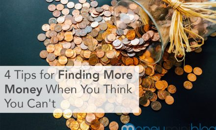 4 Tips for Finding More Money When You Think You Can't