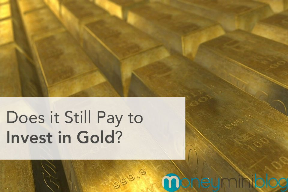Does it Still Pay to Invest in Gold?