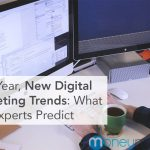New Year, New Digital Marketing Trends: What The Experts Predict For 2019