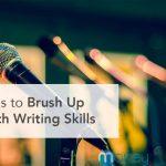 3 Ideas to Brush Up Your Speech Writing Skills
