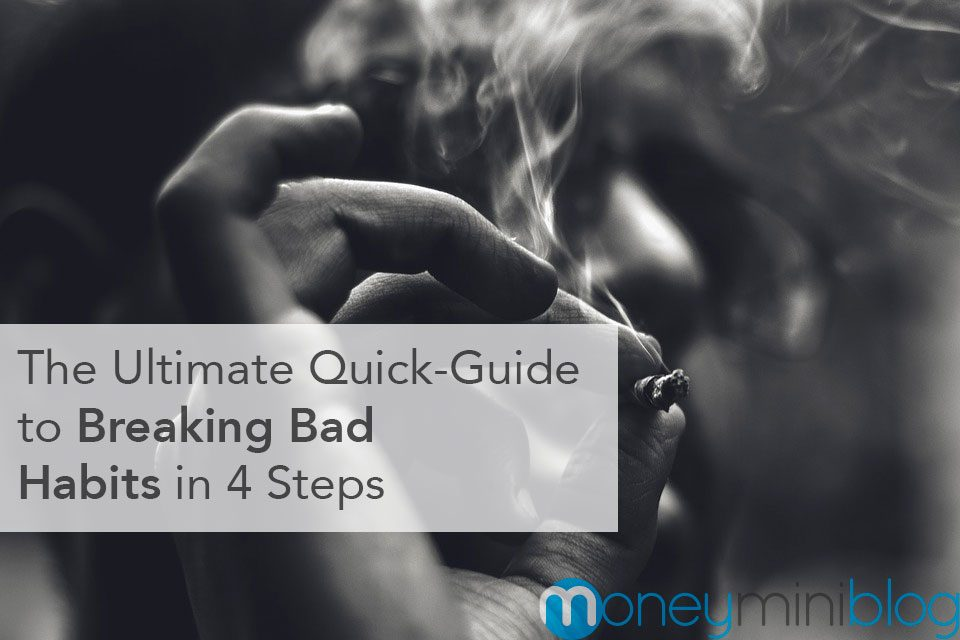The Ultimate Quick-Guide to Breaking Bad Habits in 4 Steps