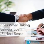 5 Instances When Taking on a Business Loan Makes Perfect Sense