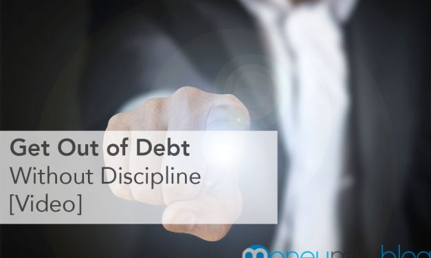 Get Out of Debt Without Discipline [Video]