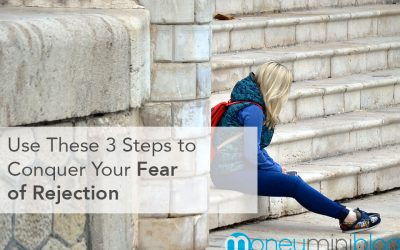 Use These 3 Steps to Conquer Your Fear of Rejection