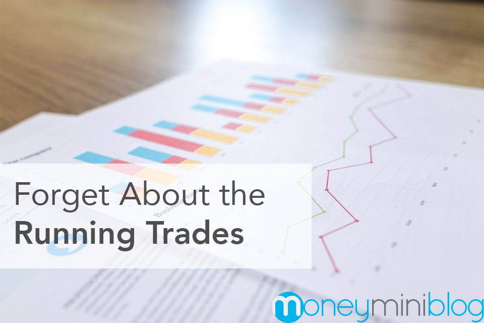 Forget About the Running Trades