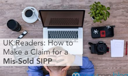 UK Readers: How to Make a Claim for a Mis-Sold SIPP