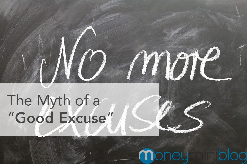 """The Myth of a """"Good Excuse"""""""