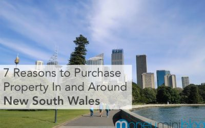 7 Reasons to Purchase Property In and Around New South Wales in 2019