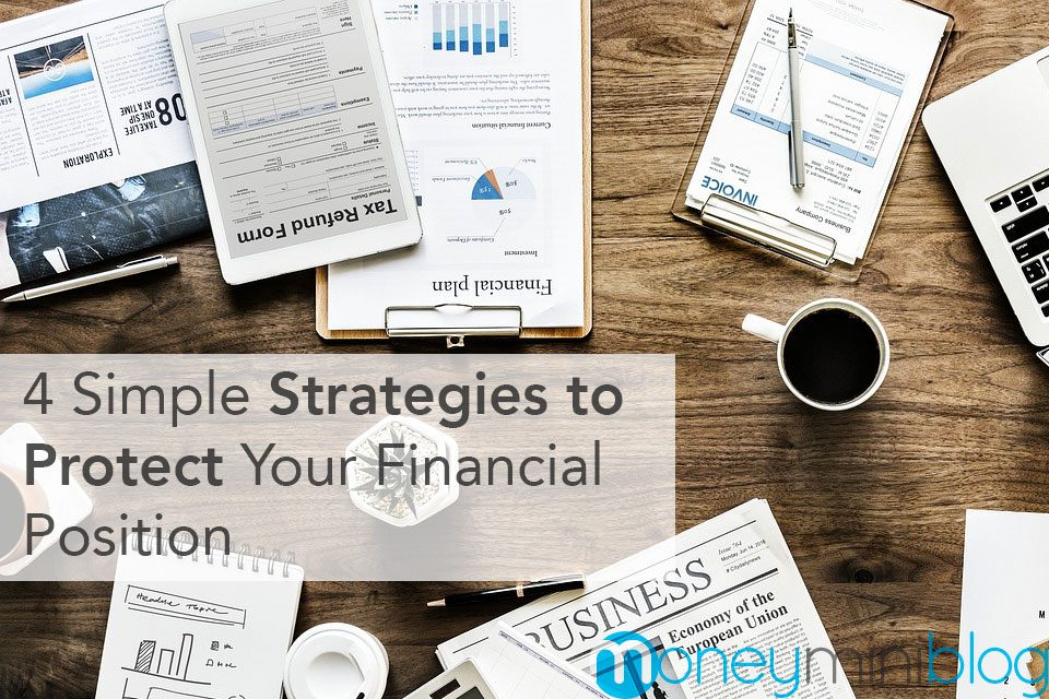 4 Simple Strategies to Protect Your Financial Position