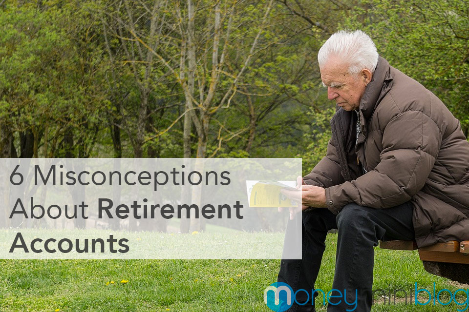retirement account misconceptions