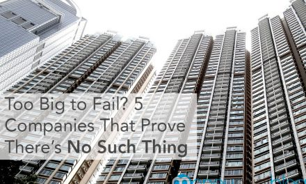 Too Big to Fail?  5 Companies That Prove There's No Such Thing