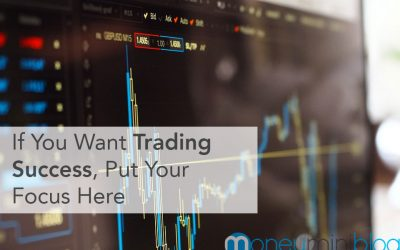 If You Want Trading Success, Put Your Focus Here