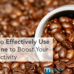 use caffeine more effectively