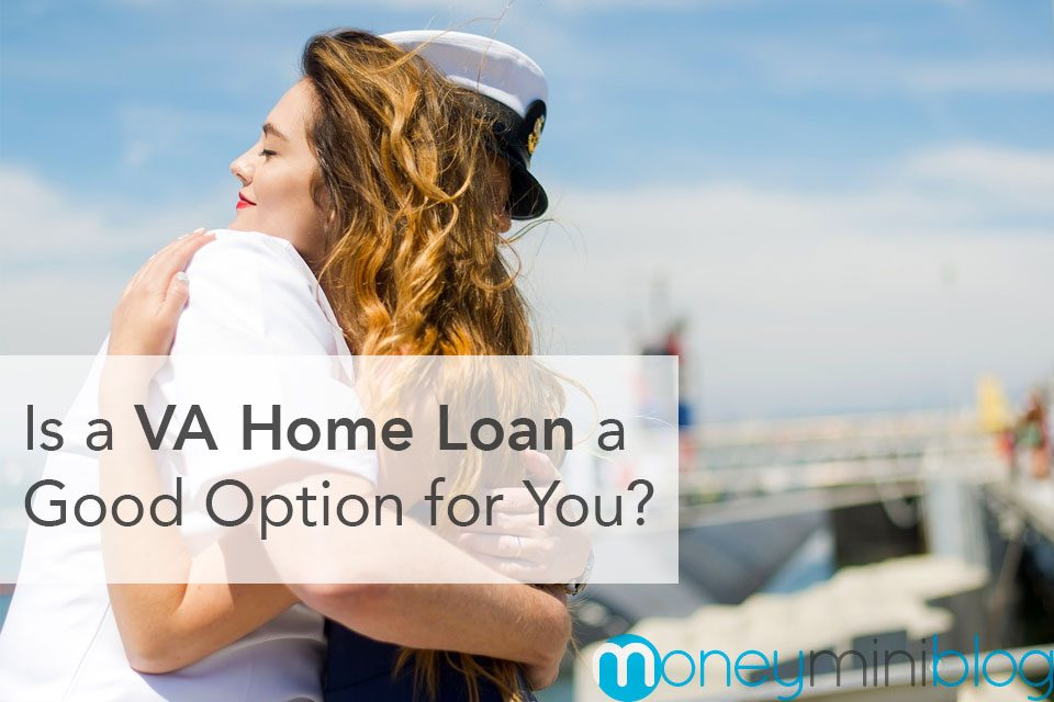 Is a VA Home Loan a Good Option for You?