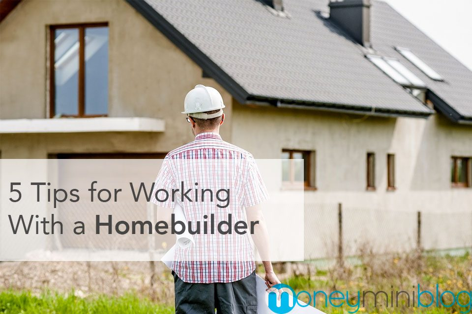 5 Tips for Working With a Homebuilder