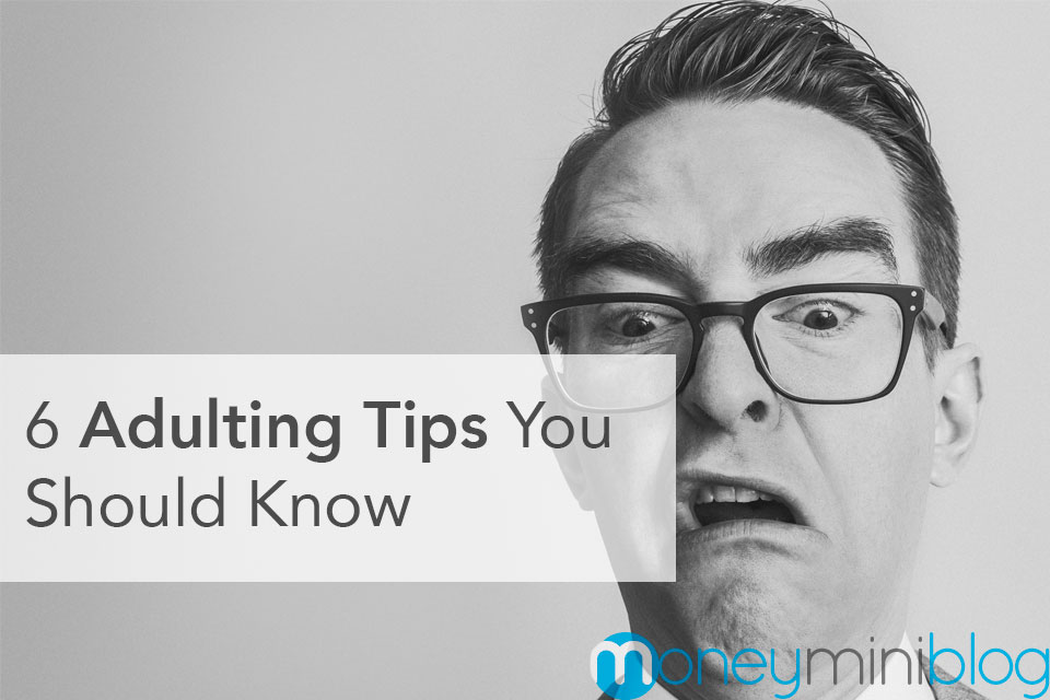 6 Random Adulting Tips You Probably Should Know But Don't
