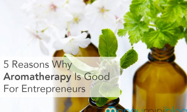 5 Reasons Why Aromatherapy Is Good For Entrepreneurs