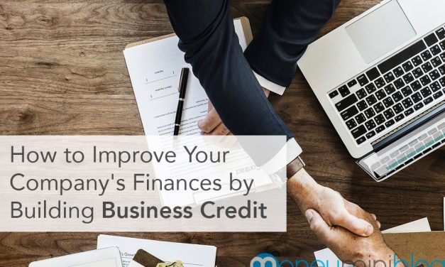 How to Improve Your Company's Finances by Building Business Credit
