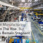 Jobs In Manufacturing Are On The Rise, But Wages Remain Stagnant