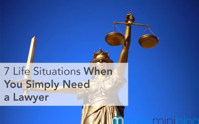 7 Life Situations When You Simply Need a Lawyer
