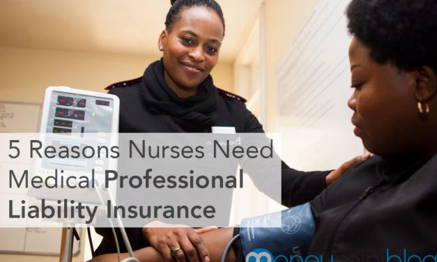 5 Reasons Nurses Need Medical Professional Liability Insurance