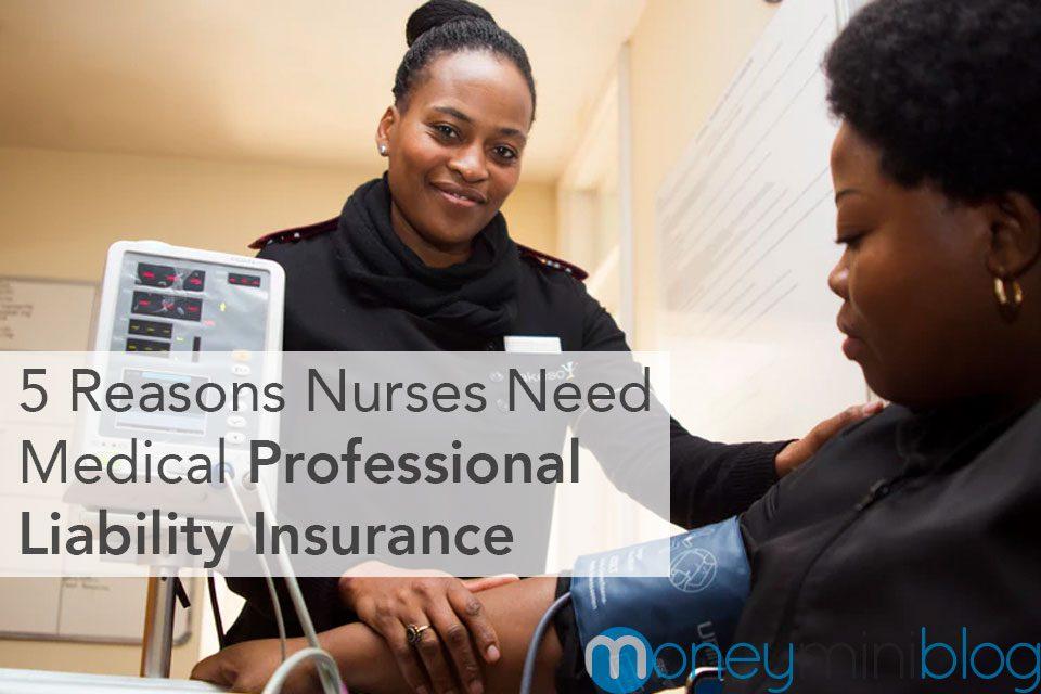 5 Reasons Nurses Need Medical Professional Liability Insurance