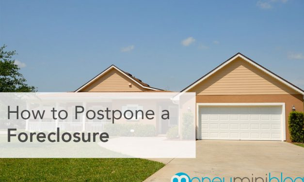 How to Postpone a Foreclosure